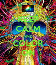 KEEP CALM AND COLOR ON - Personalised Poster large