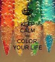 KEEP CALM AND COLOR  YOUR LIFE - Personalised Poster large
