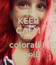 KEEP CALM AND colorati i  capelli  - Personalised Poster large