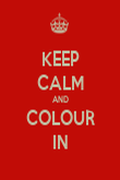 KEEP CALM AND COLOUR IN - Personalised Poster large