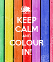 KEEP CALM AND COLOUR IN! - Personalised Poster large