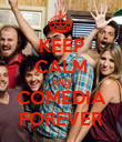 KEEP CALM AND COMÉDIA FOREVER - Personalised Poster large