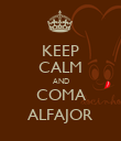 KEEP CALM AND COMA ALFAJOR - Personalised Poster large