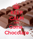 KEEP CALM AND Coma  Chocolate - Personalised Poster large