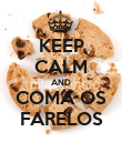 KEEP CALM AND COMA OS FARELOS - Personalised Poster large