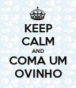 KEEP CALM AND COMA UM OVINHO - Personalised Poster large