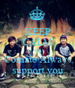 KEEP CALM AND Comate Always support you - Personalised Poster large