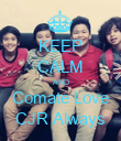KEEP CALM AND Comate Love CJR Always - Personalised Poster large