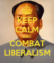 KEEP CALM AND COMBAT LIBERALISM - Personalised Poster large