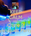 KEEP CALM AND Come 2 yaniques Party - Personalised Poster large