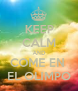 KEEP CALM AND COME EN  EL OLIMPO - Personalised Poster large
