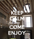 KEEP CALM AND COME ENJOY - Personalised Poster large