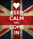 KEEP CALM AND COME IN - Personalised Poster large
