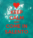 KEEP CALM AND COME IN SALENTO - Personalised Poster large