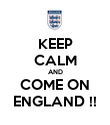 KEEP CALM AND COME ON ENGLAND !! - Personalised Poster large