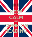 KEEP CALM AND COME ON READING - Personalised Poster large
