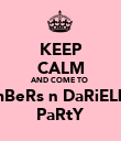 KEEP CALM AND COME TO  AmBeRs n DaRiELleS PaRtY - Personalised Poster large