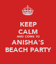 KEEP CALM AND COME TO ANISHA'S BEACH PARTY - Personalised Poster large