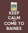 KEEP CALM AND COME TO BAINES - Personalised Poster large