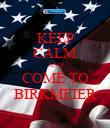 KEEP CALM AND COME TO BIRKMEIER - Personalised Poster large