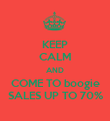 KEEP CALM AND COME TO boogie SALES UP TO 70% - Personalised Poster large