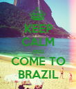 KEEP CALM AND COME TO BRAZIL - Personalised Poster large