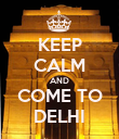 KEEP CALM AND COME TO DELHI - Personalised Poster large
