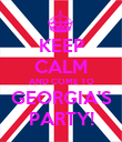 KEEP CALM AND COME TO GEORGIA'S PARTY! - Personalised Poster large