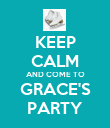 KEEP CALM AND COME TO GRACE'S PARTY - Personalised Poster large