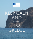 KEEP CALM AND COME TO GREECE - Personalised Poster large