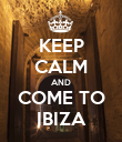 KEEP CALM AND COME TO IBIZA - Personalised Poster large