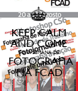 KEEP CALM AND COME TO III SEMANA DE  FOTOGRAFIA NA FCAD - Personalised Poster large