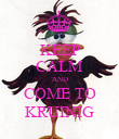 KEEP CALM AND COME TO KRUINIG - Personalised Poster large