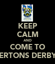 KEEP CALM AND COME TO MILNERTONS DERBY DAY - Personalised Poster large