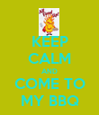 KEEP CALM AND COME TO MY BBQ - Personalised Poster large