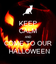 KEEP CALM AND COME TO OUR  HALLOWEEN - Personalised Poster large