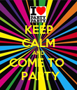 KEEP CALM AND COME TO   PARTY - Personalised Poster large