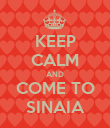 KEEP CALM AND COME TO SINAIA - Personalised Poster large