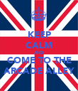 KEEP CALM AND COME TO THE ARCADE ALLEY - Personalised Poster large
