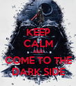 KEEP CALM AND COME TO THE DARK SIDE - Personalised Poster large