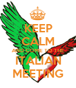 KEEP CALM AND COME TO THE ITALIAN MEETING - Personalised Poster large