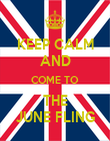 KEEP CALM AND COME TO THE JUNE FLING - Personalised Poster large