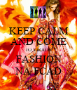 KEEP CALM AND COME TO VIRADA FASHION NA FCAD - Personalised Poster large