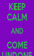 KEEP CALM AND COME UNDONE - Personalised Poster large