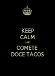 KEEP CALM AND COMETE  DOCE TACOS - Personalised Poster large