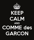 KEEP CALM AND COMME des GARCON - Personalised Poster large