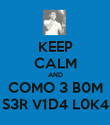 KEEP CALM AND COMO 3 B0M S3R V1D4 L0K4 - Personalised Poster large