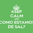 KEEP CALM AND COMO ESTAMOS DE SAL? - Personalised Poster large