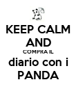 KEEP CALM AND COMPRA IL diario con i PANDA - Personalised Poster large