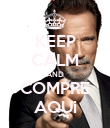 KEEP CALM AND COMPRE AQUi - Personalised Poster large